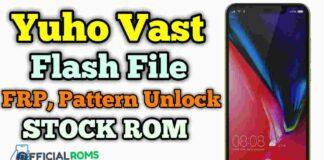 Yuho Vast Flash File Frp Unlock & Pattern Unlock