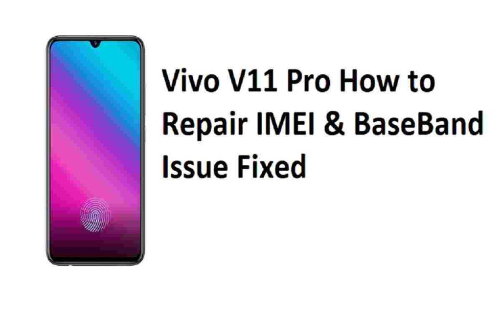 Vivo V11 Pro How to Repair IMEI & BaseBand Issue Fixed