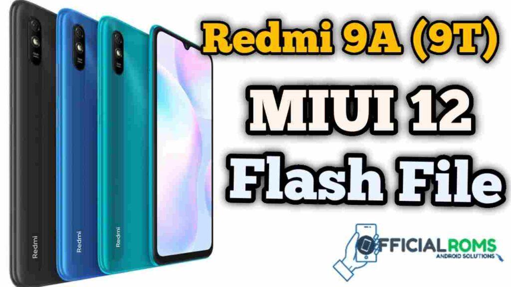 Redmi 9A (9T) Miui 12 Flash File (Stock ROM) 2020
