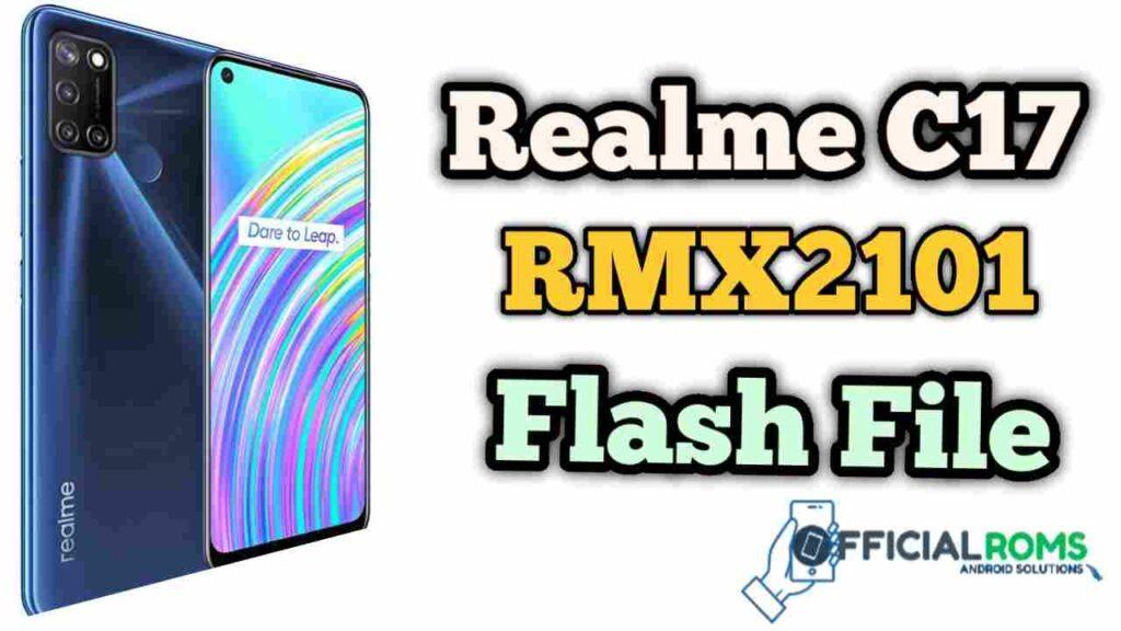 Realme C17 RMX2101 Flash File (Stock Firmware) 2020