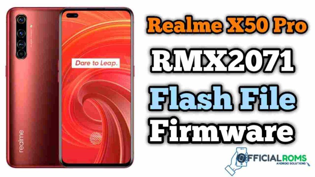 Realme X50 Pro RMX2071 Flash File (Stock ROM)