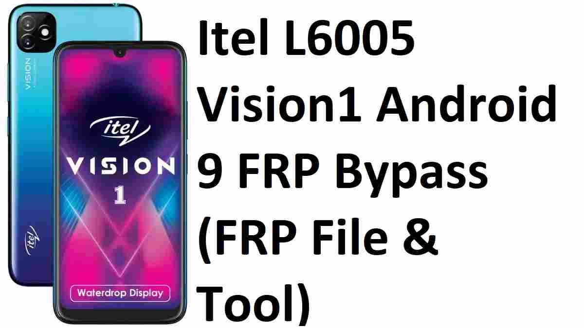 Itel L6005 Vision1 Android 9 FRP Bypass (FRP File & Tool)