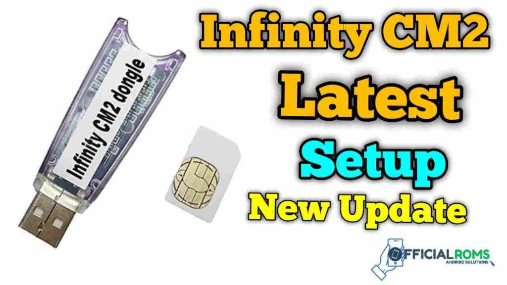 Infinity CM2 v2.21 Dongle Latest Setup All New Version