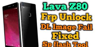 Lava Z80 Frp Unlock & Fix DL IMAGE FAIL! Use SP Flash tool
