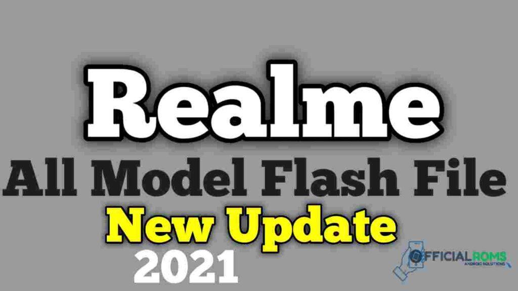 All Realme Flash File Download Latest Update 2021
