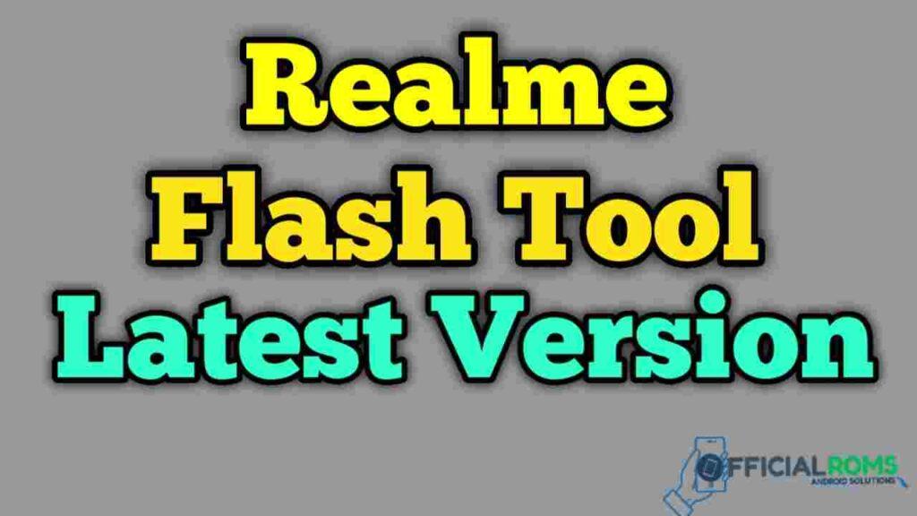 Realme Flash Tool V2.0 [Latest Version] Free Download
