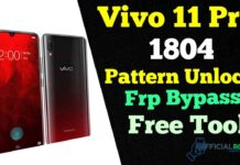 Vivo V11 Pro 1804 Pattern Unlock & Frp Bypass Free Tool