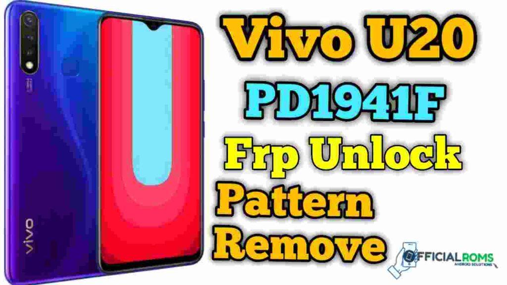 Vivo U20 PD1941F File & FRP File Unlock One Click Remove Pattern Unlock