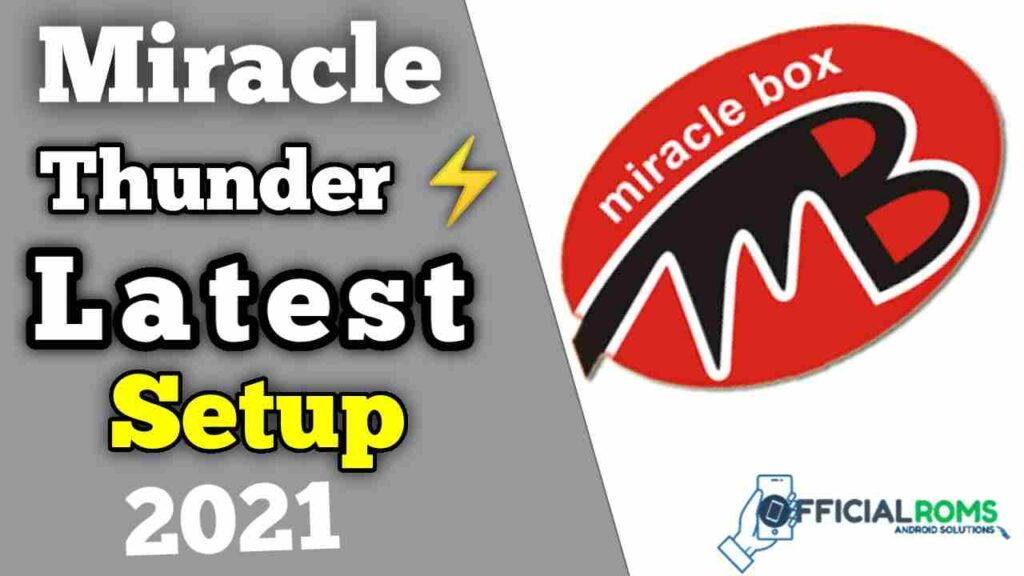 Miracle Box Latest Setup V3.17 | Latest Version | Free Download