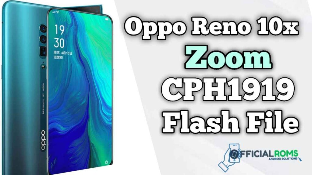 Oppo Reno 10x Zoom CPH1919 Flash File (Firmware)