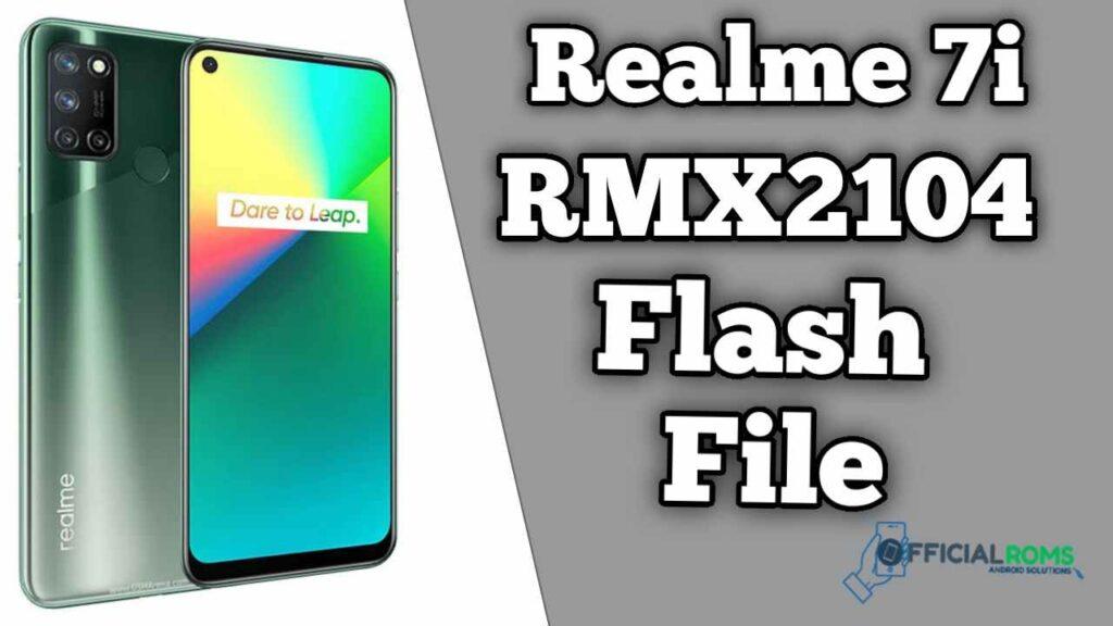 Realme 7i RMX2104 Flash File (Firmware)