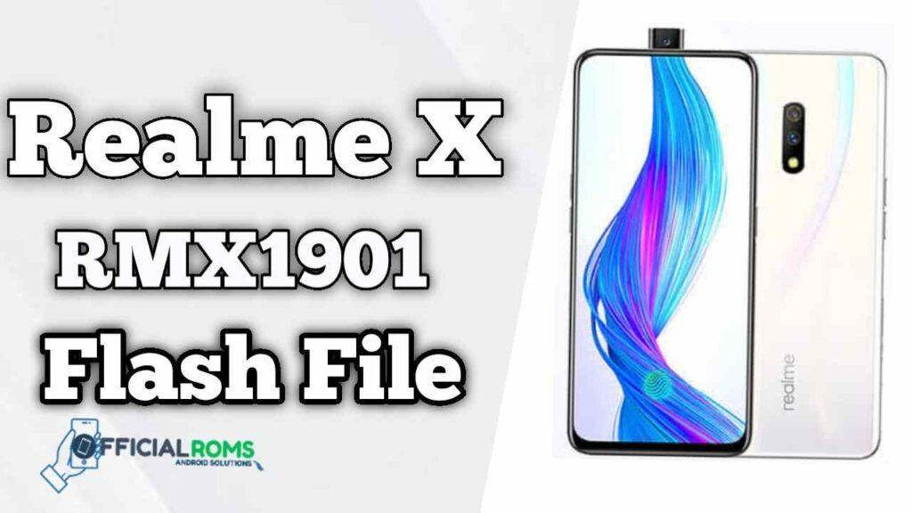 Realme X RMX1901 Flash file Firmware (Stock ROM)