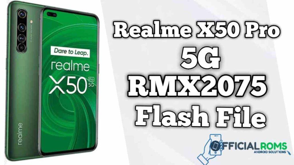 Realme X50 Pro RMX2075 Flash File (Firmware)