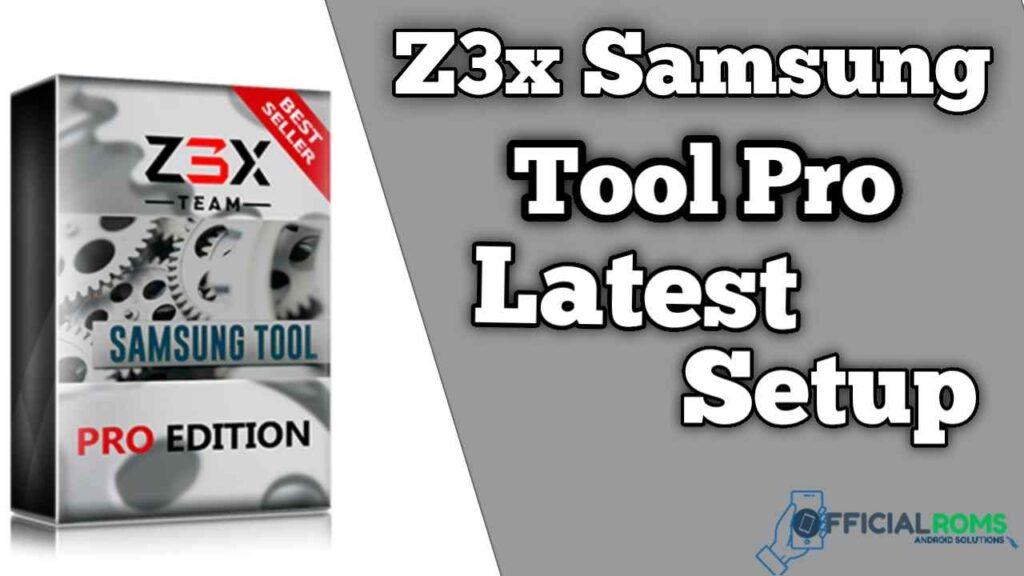 Z3X Samsung Tool PRO 41.8 Latest Step Free Download