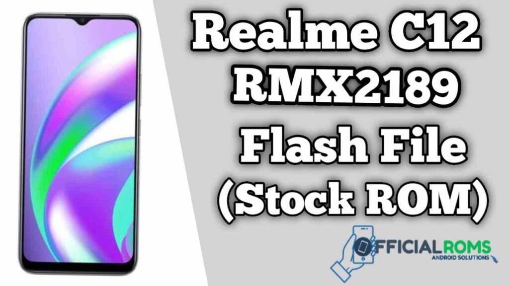 Realme C12 RMX2189 Flash File (Firmware)