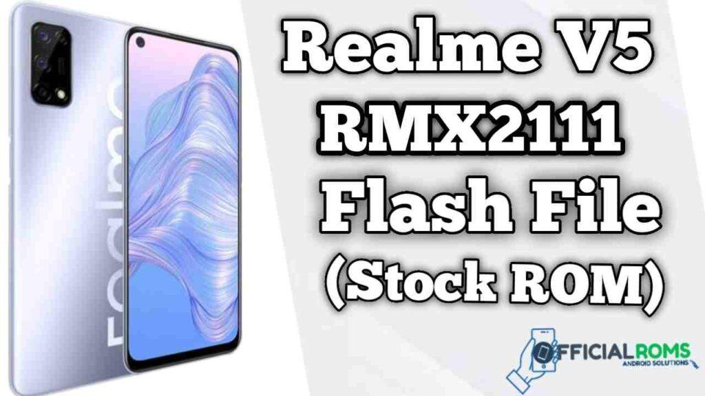 Realme V5 5G RMX2111 Flash File (Firmware)