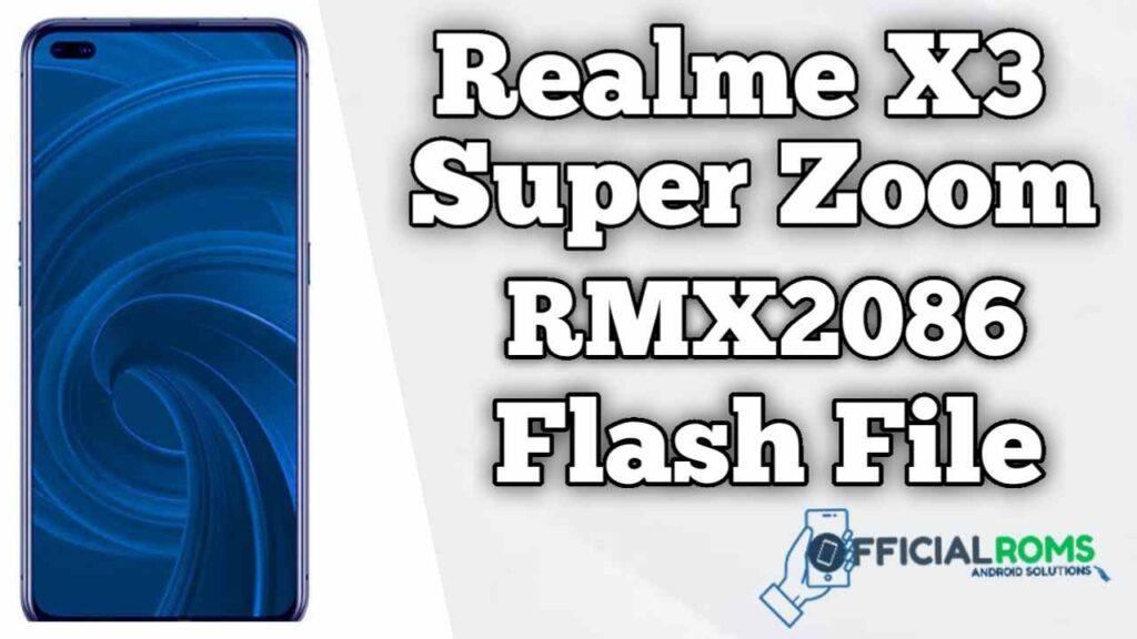 REALME X3 SUPERZOOM RMX2086 Flash File (Firmware)