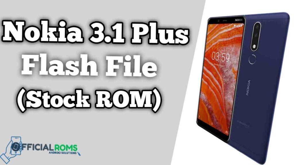 Nokia 3.1 Plus Flash File Firmware (Stock ROM)