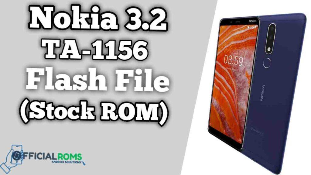 Nokia 3.2 TA-1156 Flash File Firmware (Stock ROM)