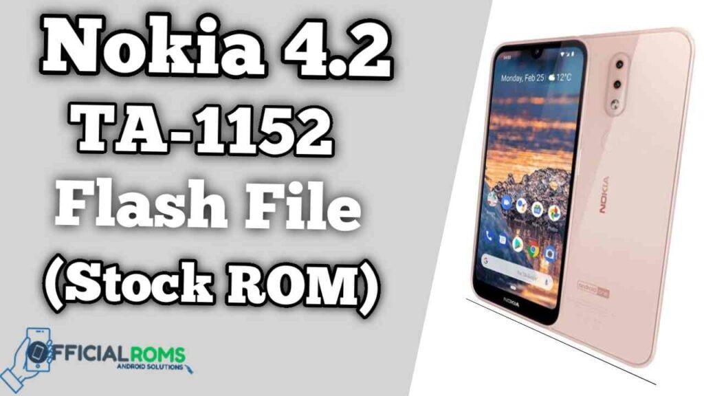 Nokia 4.2 TA-1152 Flash File Firmware (Tested File)