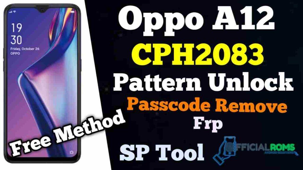 Oppo A12 CPH2083 Pattern Unlock & Passcode Remove SP Tool