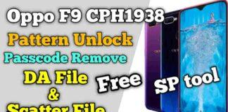 Oppo F9 CPH1938 DA File & Scatter File Unlock Pattern SP Tool