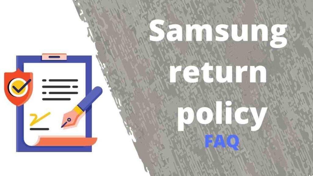 Samsung return policy FAQ |India & USA