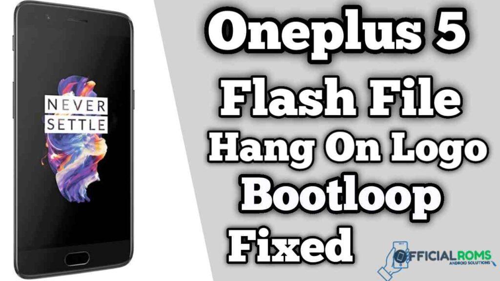 OnePlus 5 Flash File Firmware (Stock ROM) Boot Dead Repair
