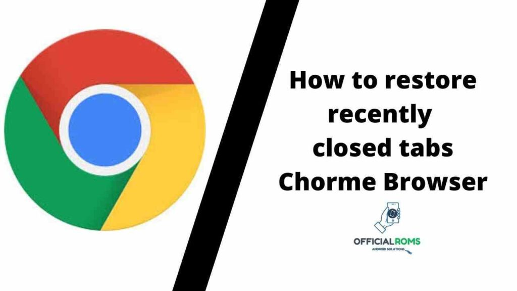 recently closed tabs Chorme Browser