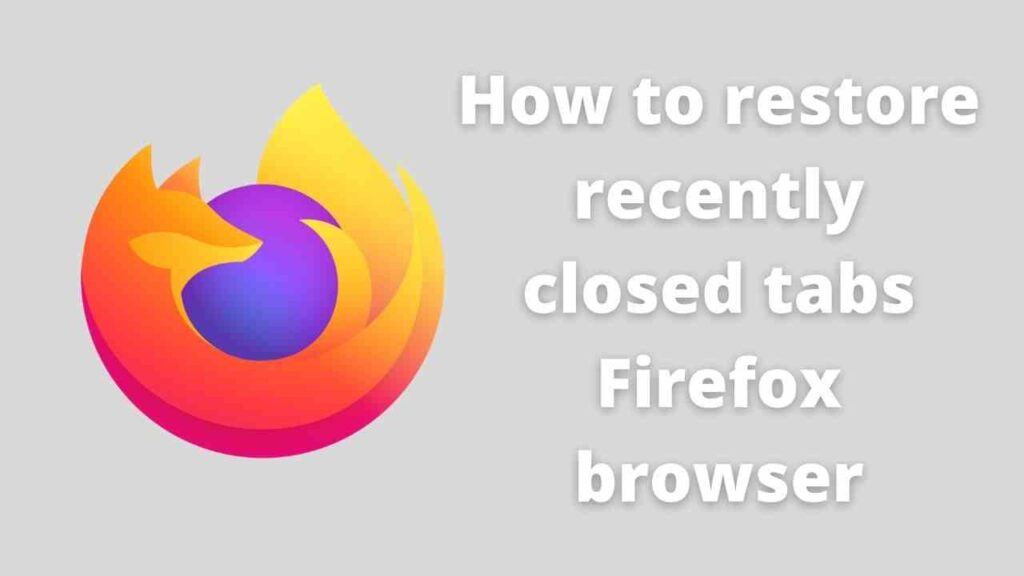 recently closed tabs FireFox