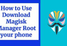 How to Use Download Magisk Manager Root your phone
