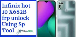 Infinix hot 10 X682B frp unlock Using Sp Tool 2021