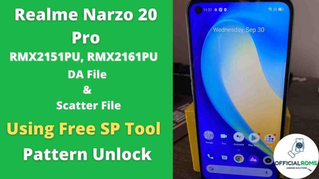 Realme Narzo 20 Pro DA File & Scatter File Unlock Pattern SP Tool
