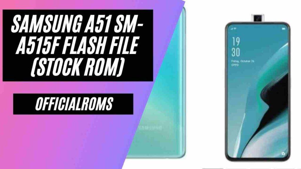Samsung A51 SM-A515F Flash File (Stock ROM)