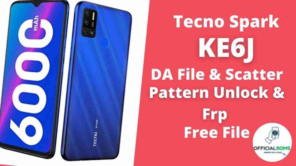 Tecno Spark KE6J Da & Frp File Pattern Unlock SP Tool