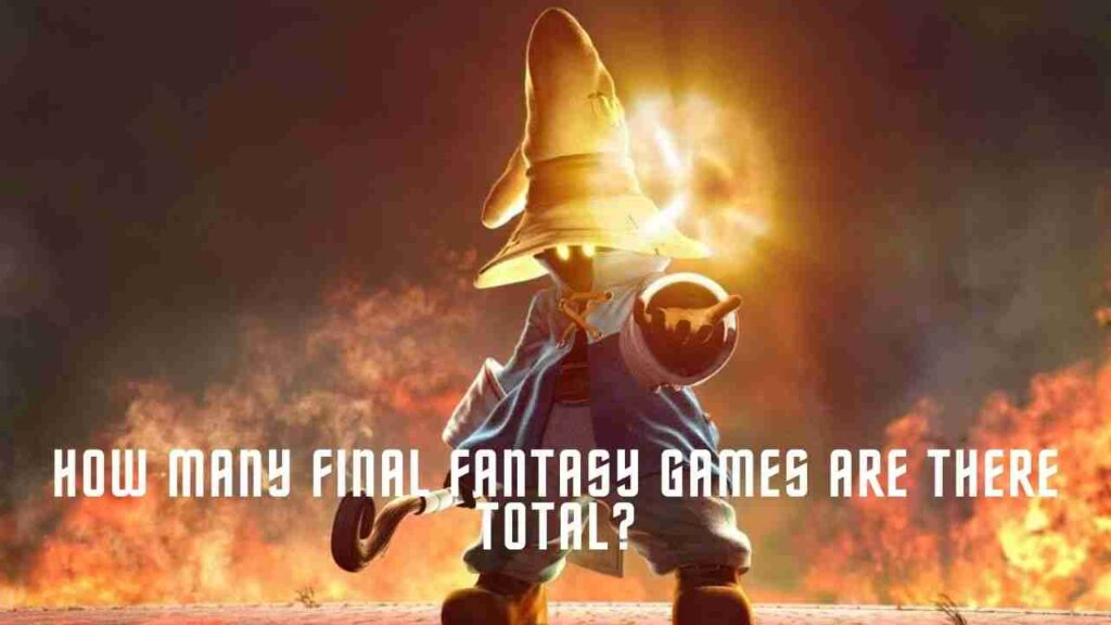 How many Final Fantasy games are there total