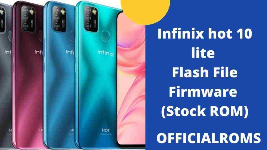 Infinix hot 10 lite Flash File Firmware (Stock ROM)