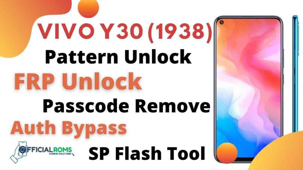 Vivo Y30 (1938) PD1987F Pattern Unlock DA & Scatter SP Flash Tool