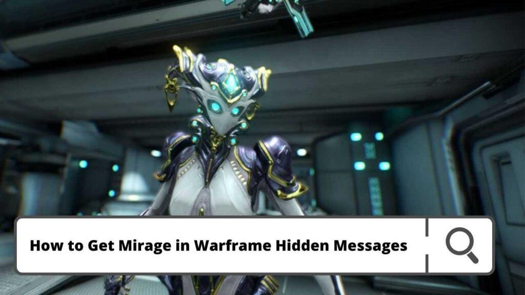 How to Get Mirage in Warframe Hidden Messages
