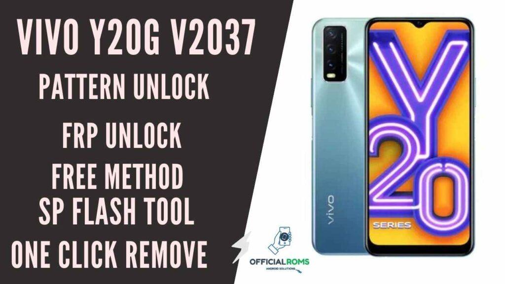 Vivo Y20G V2037 Pattern Unlock & Frp Remove One Click