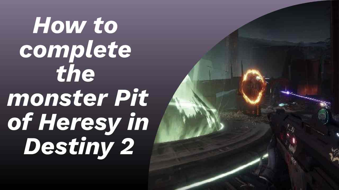 How to complete the monster Pit of Heresy in Destiny 2