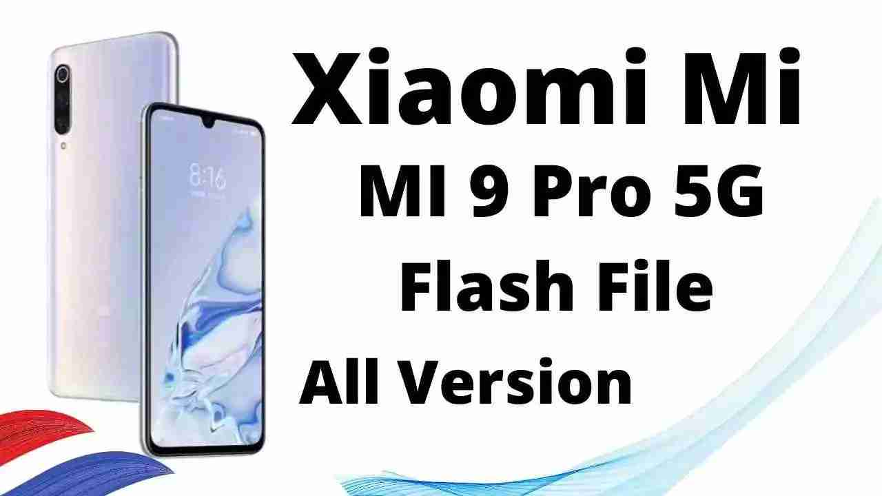 Xiaomi Mi 9 Pro 5G Flash File Tested (Stock ROM)