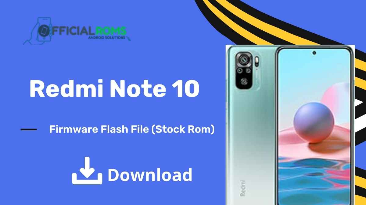 Redmi Note 10 Firmware Flash File (Stock Rom)