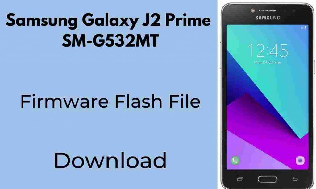 Samsung J2 Prime SM-G532MT Firmware Flash File (Stock Rom)
