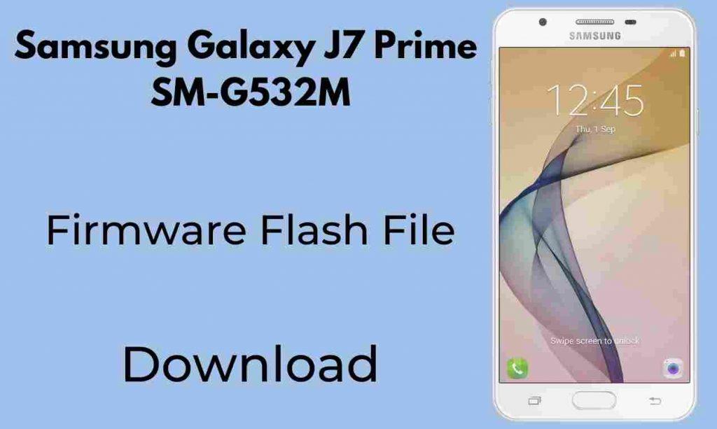 Samsung J7 Prime SM-G532M  Firmware Flash File (Stock Rom)