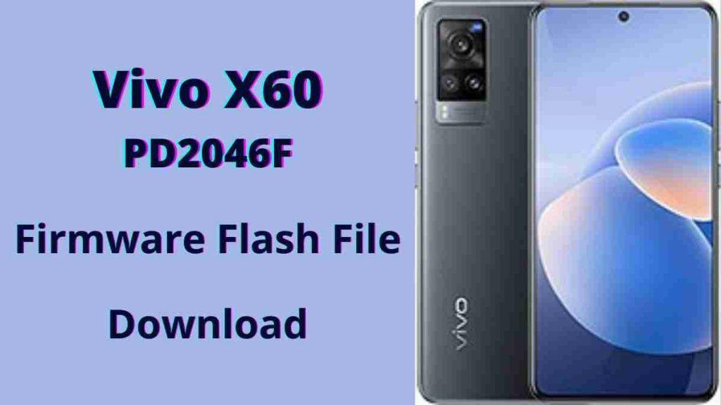 Vivo X60 PD2046F Firmware Flash File (Stock Rom)