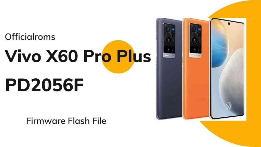 Vivo X60 Pro Plus PD2056F Firmware Flash File