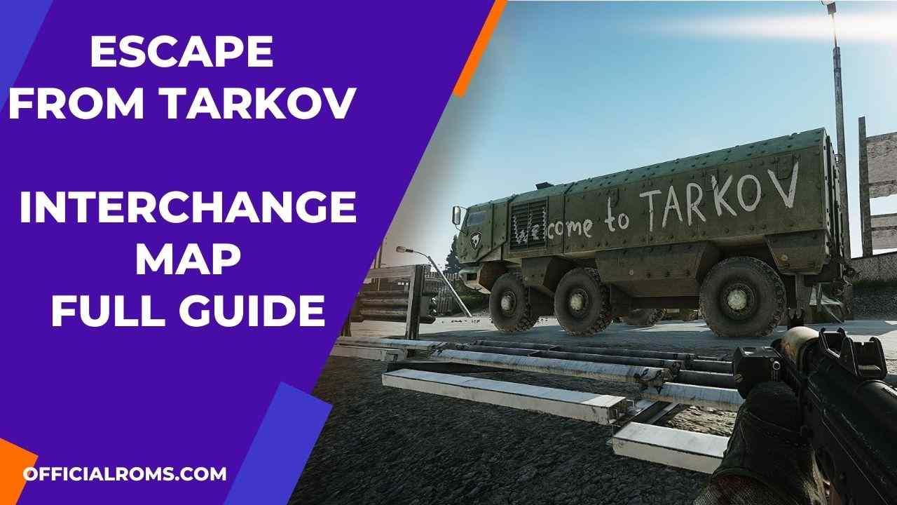 Escape from Tarkov Interchange Map Full Guide