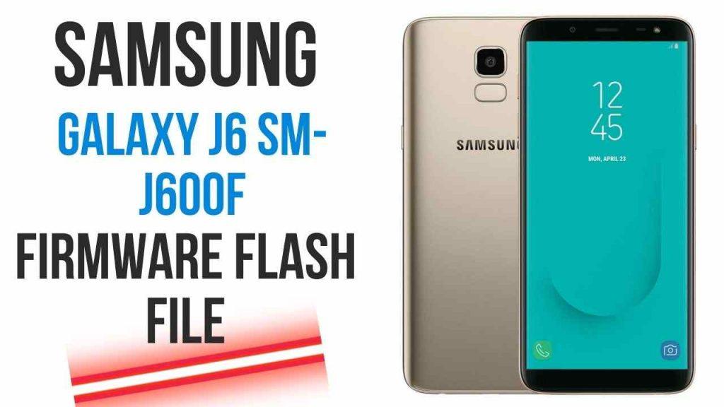 Samsung Galaxy J6 SM-J600F Firmware Flash File