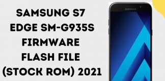 Samsung S7 Edge SM-G935S Firmware Flash File (Stock ROM) 2021